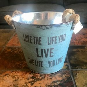 Love the Life You Live Bucket